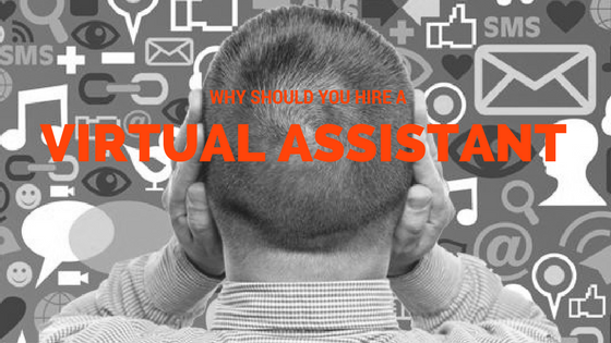 why-should-you-hire-a-virtual-assistant